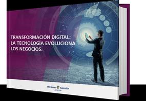 Transformación Digital: la tecnología evoluciona los negocios